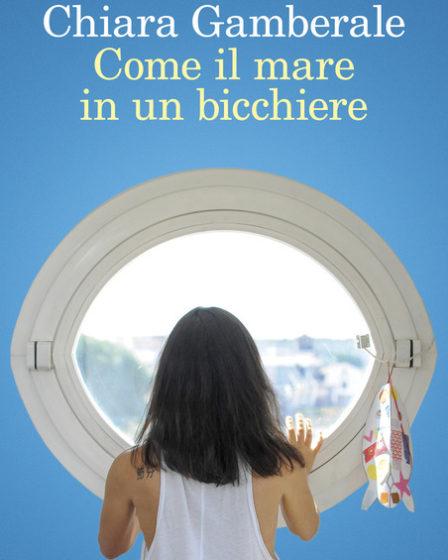 Copertina del libro Come il mare in un bicchiere di Chiara Gamberale