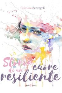 Copertina del libro Storia di un cuore resiliente di Cristiana Serangeli