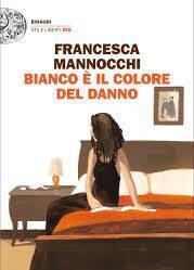 Copertina del libro Bianco è il colore del danno di Francesca Mannocchi